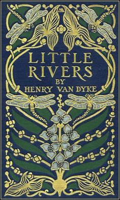 Margaret Armstrong is the artist of this Henry Van Dyke book cover...beautiful!