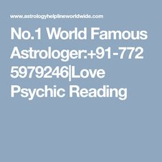 No.1 World Famous Astrologer:+91-7725979246|Love Psychic Reading