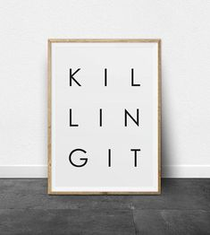Wall art quotes - typography poster printable art killing it phrase black and white typography print killing it positive quote inspirational wall art Typography Prints, Typography Poster, Modern Typography, Typography Quotes, Frames On Wall, Framed Wall Art, Wall Decals, Art Scandinave, Reproductions Murales