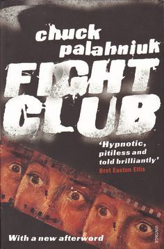 Fight Club by Chuck Palahniuk - One of Palaniuk's books that had my eyes glued to every development - especially when it is revealed that Joe and Tyler Durden is one person, a car firm employee who suffers from insomnia. Brilliant.