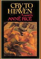 """Cry to Heaven"" - The only Anne Rice book I ever enjoyed ... Stunning and sexy portrayal of the last of Italy's castrati. Yep. I said sexy."