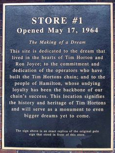 Tim Horton's Store #1 opened May 17, 1964 here in Hamilton Ontario!  I should have known there was a reason I liked this place so much!  All good things...born in Hamilton.