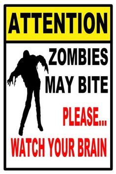 Please watch your brain - zombie party sign