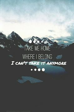 I've got no other place to go....