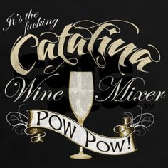 Catalina Wine Mixer Tee on CafePress.com