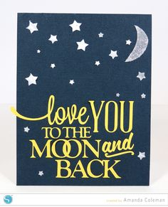 Love You to the Moon and Back card by Amanda Coleman