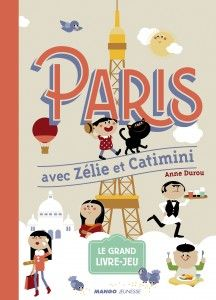 """PARIS WITH ZELIE AND CATIMINI"" by Anne Durou — Labyrinths, colorings, seek & find… more than 40 games to discover Paris with Zelie and Catimini, two cute characters. The book is completed by a giant tear-off city map to color. ✣ Hardcover / 23 x 32 cm / 64 pages + a poster / €13.50"