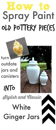 How to Spray Paint Old Pottery Pieces (White Painted Ginger Jars)