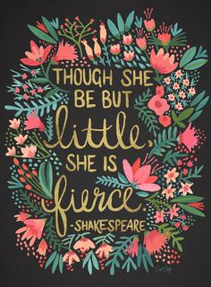 Little & Fierce on Charcoal Art Print (I realize this is like my life quote and I have pinned it multiple times. It's just so pretty!)