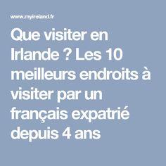 Que visiter en Irlande ? Les 10 meilleurs endroits à visiter par un français expatrié depuis 4 ans