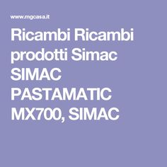 Ricambi Ricambi prodotti Simac SIMAC PASTAMATIC MX700, SIMAC