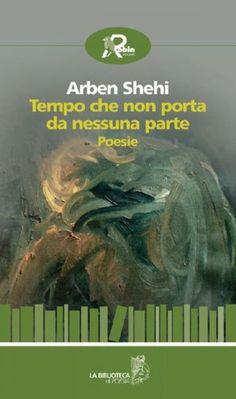 """Copertina del libro """"Tempo che non porta da nessuna parte"""" di Arben Shehi"""