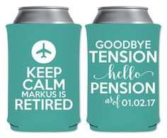 Neoprene Can Coolers Insulators Retirement Party Favors | Keep Calm I'm Retired (5A) Pilot Flight Attendant Airplane Crew | by ThatCustomShop on Etsy #thatcustomshop