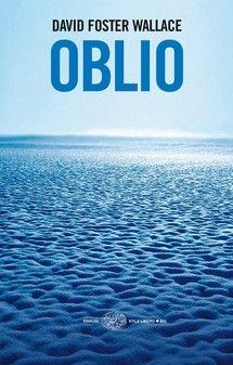 """""""Oblio"""" di David Foster Wallace edito da Einaudi, € 6.99 su Bookrepublic.it in formato epub"""