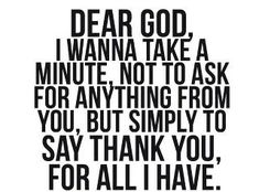 if I have forgotten to say it, Thank You God ~ for everything!