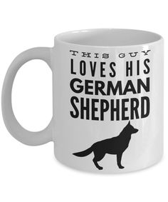 """Dog Series This Guy Loves His German Shepherd Dog Mug This beautifully designed coffee mug is a great way to express yourself and would be the perfect gift for friends, co-workers or family. """"This Guy Loyal Friends, Gifts For Friends, Funny Dog Pictures, Funny Photos, Funny Puppy Memes, German Shepherd Dogs, German Shepherds, Animal Books, Funny Mugs"""