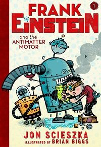 """Looks promising! @Jon_Scieszka 's new series for middle-grade readers & illustrated by @mrbiggsdotcom  - Frank Einstein – about a boy the author calls """"a 10-year-old genius, a tinkerer"""" – launches this fall from Abrams/Amulet. Here's a first look at the cover of book one, Frank Einstein and the Antimatter Motor, illustrated by Brian Biggs. Jon Scieszka & Brian Biggs Collaborate On a New Middle Grade Series 