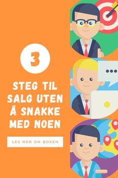 Oppdag den enkle 3-stegs metoden for å selge uten å snakke med noen. Les boken som viser deg norske eksempler og hjelper deg få det til i din bedrift. Buisness, Business Tips, Social Media, Messages, Marketing, Movie Posters, Movies, Film Poster, Films