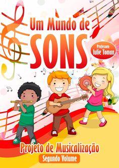 Projeto Um Mundo de Sons segundo volume (de 7 a 10 anos) Solicite demonstração gratuita. www.oficinasartsom.com oficinasartsom@gmail.com tel/whatsapp (21) 99656-7444