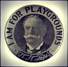 President Taft (1909–1913) publicly supported the burgeoning movements of the day to create playgrounds and recreation areas for kids in urban areas.