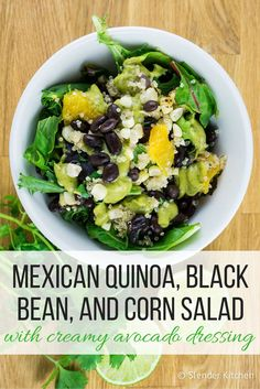 Mexican Quinoa, Black Bean, and Corn Salad with Creamy Avocado Dressing - Slender Kitchen