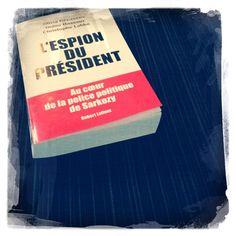 """Page 114 : """"Autant dire que la DCRI peut servir d'attrape-tout. Ajoutez-y quelques électrons libres qui sont prêts à faire du zèle et voilà réunies toutes les conditions d'un dérapage incontrôlé""""...  """"L'espion du président"""", Olivia Recasens, Didier Hassoux & Christophe Labbé. Éd. Robert Laffont, 19,00 euros."""