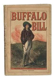 Buffalo Bill pulp biography retelling of his exploits of Pony Express rider, Indian fighter, Civil War scout, and buffalo hunter.