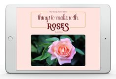 Things to Make With Roses eBook by The Nerdy Farm Wife