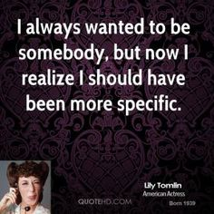 Lily Tomlin Quotes | QuoteHD