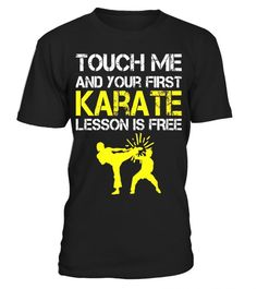 Funny touch me and your first karate lesson is free t-shirt t shirt business equipment - Funny Exercise Shirt - Ideas of Funny Exercise Shirt - - Funny touch me and your first karate lesson is free t-shirt t shirt business equipment Krav Maga Kids, Learn Krav Maga, Karate Quotes, Martial Arts Quotes, Kids Mma, Funny Workout Shirts, Funny Shirts, Karate Girl, Touch Me