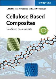 Cellulose Based Composites: New Green Nanomaterials 1st Edition by Juan Hinestroza ISBN-10: 9783527327195 ISBN-13: 978-3527327195 Chemistry Textbook, Tuskegee University, Steve Wozniak, Human Ecology, National Science Foundation, Process Control, Fibre And Fabric, Associate Professor, Materials Science
