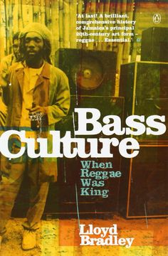 Lloyd Bradley - Bass Culture: When Reggae Was King [Paperback]