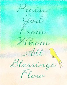 Praise God From Whom All Blessings Flow by mastomama on Etsy, $15.00