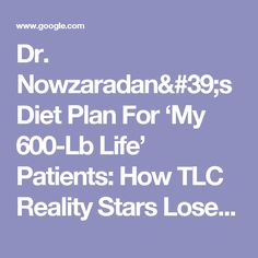 Dr. Nowzaradan's Diet Plan For 'My 600-Lb Life' Patients: How TLC Reality Stars Lose Weight After Gastric Bypass