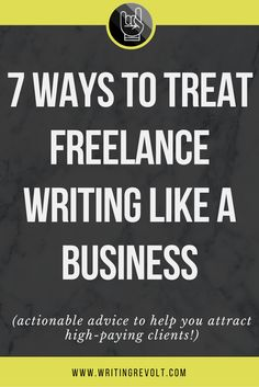 When you treat freelance writing like a business, you attract high-paying clients and get better freelance writing jobs. Learn more in this 2,700-word post FULL of actionable advice to help you make money writing online! | Writing Revolt by Jorden Roper