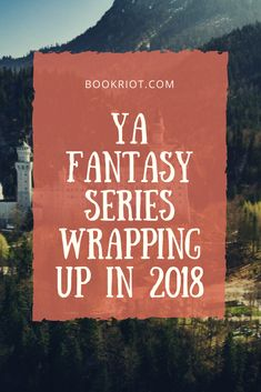 Young Adult fantasy series wrapping up in 2018.