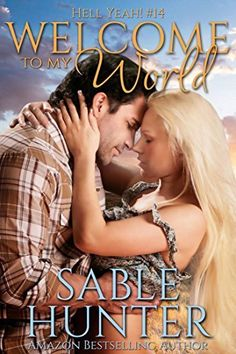 Welcome To My World (Hell Yeah! Book 14) by Sable Hunter, http://www.amazon.com/dp/B00L0OKIT8/ref=cm_sw_r_pi_dp_GQKNtb0PQJB1Q