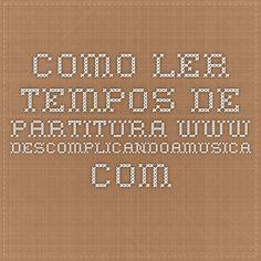 Como ler tempos de partitura www.descomplicandoamusica.com