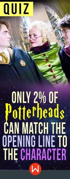 Quiz: Only 2% Of Potterheads Can Match The Opening Line To The Character - Women.com