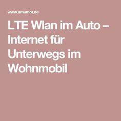 LTE Wlan im Auto – Internet für Unterwegs im Wohnmobil