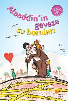 alaaddinin geveze su borulari - behic ak - gunisigi kitapligi  http://www.idefix.com/kitap/alaaddinin-geveze-su-borulari-behic-ak/tanim.asp