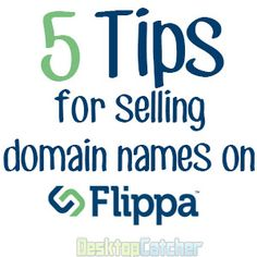 5 helpful tips for auctioning your domain names on Flippa - #domaining #domainnames #flippa