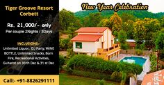 TIger Groove Resort in jim corbett nantional Park new year Night Celebration packages Enjoy Dj Liquor Delicious Foods and More Call-08130781111/8826291111