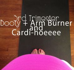 3rd Trimester Booty, Arms and Cardio Workout. 25-30 minutes to get you sweating!