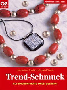Trend-Schmuck: Amazon.de: Liesa Bastian, Angelika Hufnagel-Gäbelein: Bücher