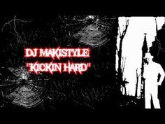 DJ MAKISTYLE - Kickin Hard