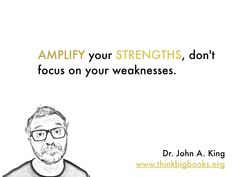 Image result for amplify your strength and concentrate on your weakness