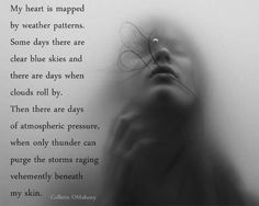 My heart is mapped by weather patterns