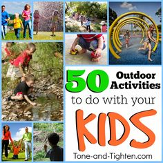 Beat summer boredom! 50 great outdoor activities to do with your kids this summer to keep them (and you!) healthy!! From Tone-and-Tighten.com