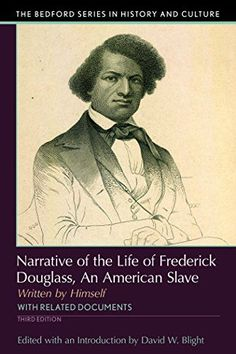 Narrative of the Life of Frederick Douglass: An American Slave, Written by Himself (The Bedford Seri